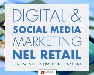 "Training Course ""Digital & Social Media Marketing nel Retail"" – Milano, 17/07/2019"