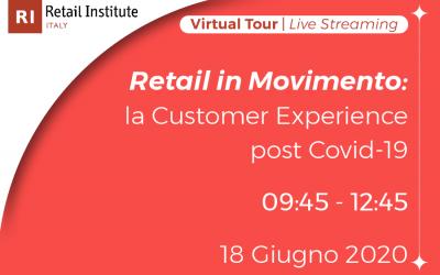 """Virtual Tour """"Retail in Movimento: la Customer Experience post Covid-19"""" – 18/06/2020"""
