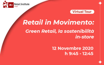 "Virtual Tour ""Retail in Movimento: Green Retail, la sostenibilità in-store"" – 12/11/2020"
