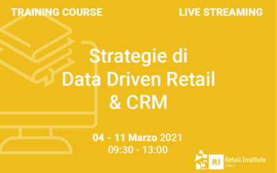 "Training Course ""Strategie di Data Driven Retail & CRM"" – 4 e 11 marzo 2021"